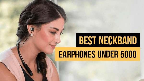 BEST NECKBAND EARPHONES UNDER 5000